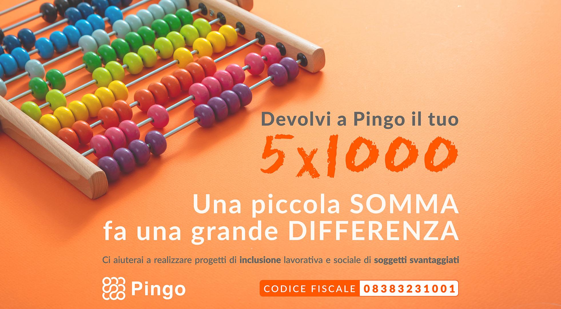 Devolvi il tuo 5x1000 a Pingo. Una piccola somma fa una grande differenza. Ci aiuterai a realizzare progetti di inclusione lavorativa e sociale di soggetti svantaggiati